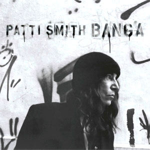 Patti Smith - Banga Album review Album Review