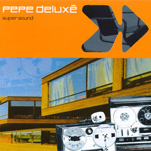 Pepe Deluxe - Super Sound Album Review