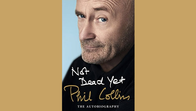 Phil Collins Not Dead Yet: The Autobiography - Book Review