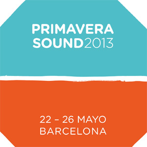 Primavera Sound Festival 2013 -  Preview Feature