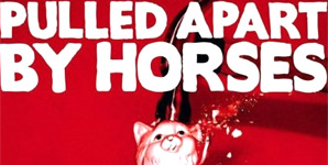 Pulled Apart By Horses - Tough Love Album Review