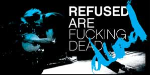 Refused - Refused are Fu**ing Dead