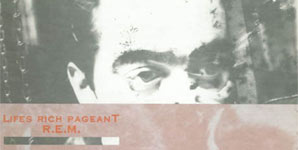 REM - Lifes Rich Pageant (25th Anniversary edition) Album Review