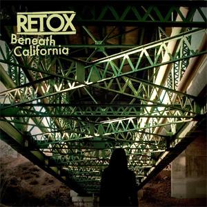 Retox Beneath California Album