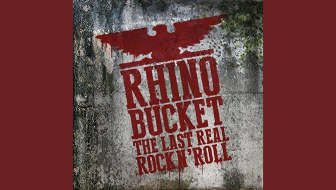 Rhino Bucket The Last Real Rock N' Roll Album