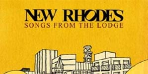 New Rhodes - Songs From The Lodge Album Review