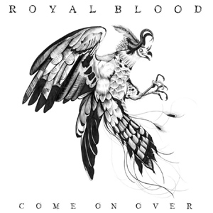 Royal Blood - Come On Over Single Review