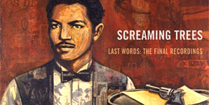 Screaming Trees - Last Words: The Final Recordings