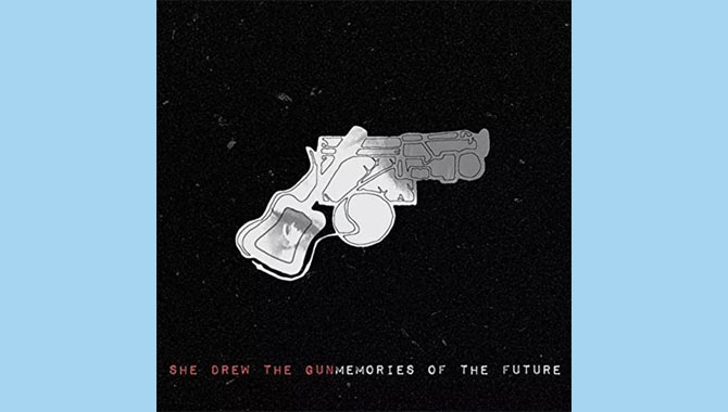 She Drew The Gun Memories Of The Future Album