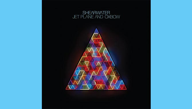 Shearwater - Jet Plane And Oxbow Album Review