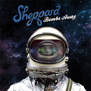 Sheppard - Bombs Away Album Review Album Review