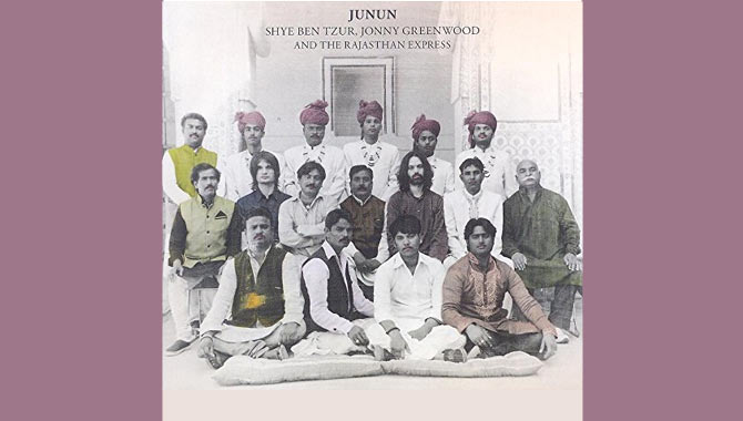 Shye Ben Tzur, Jonny Greenwood And The Rajasthan Express Junun Album
