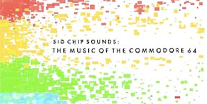 Various Artists SID Chip Sounds: The Music Of The Commodore 64 Album