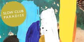 Slow Club Paradise Album