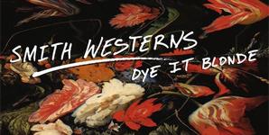 Smith Westerns Dye It Blonde Album
