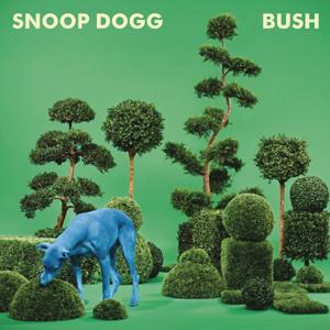 Snoop Dogg - Bush Album Review Album Review