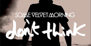 Some Velvet Morning - Don't Think Video