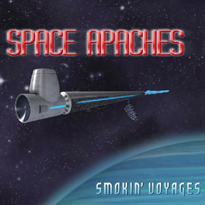 Space Apaches Smokin' Voyages Album