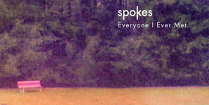 Spokes - Everyone I Ever Met Album Review