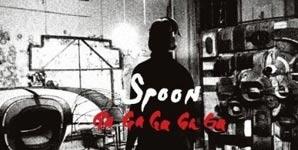 Spoon - Ga Ga Ga Ga Ga