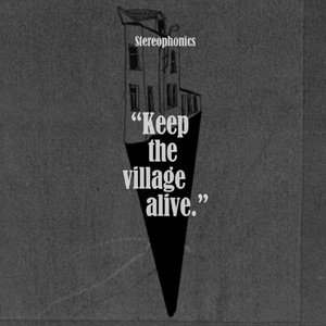 Stereophonics - Keep The Village Alive Album Review