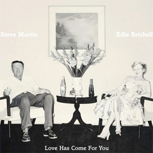 Steve Martin and Edie Brickell - Love Has Come For You Album Review