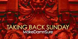 Taking Back Sunday - MakeDamnSure Single Review