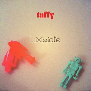 Taffy Lixiviate Album
