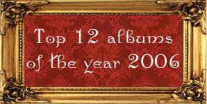 Various Artists - Mike Rea's, Top 12 albums of the year 2006 Feature