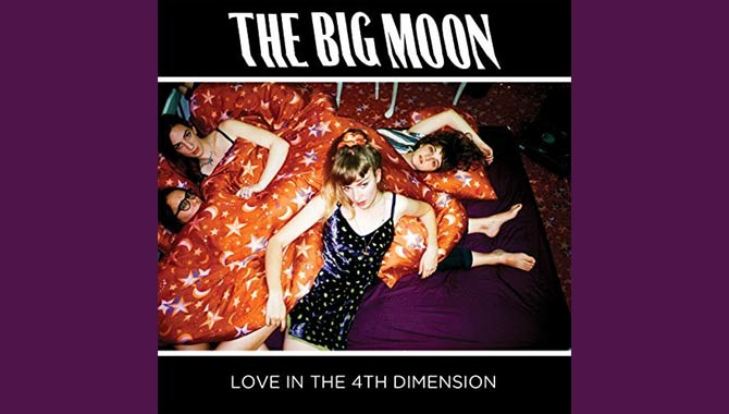 The Big Moon Love In The 4th Dimension Album