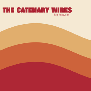 The Catenary Wires - Red Red Skies Album Review