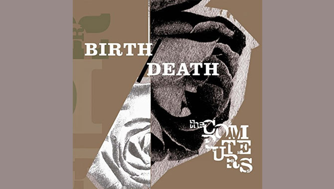 The Computers - Birth/Death Album Review