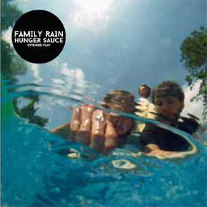 The Family Rain Hunger Sauce EP