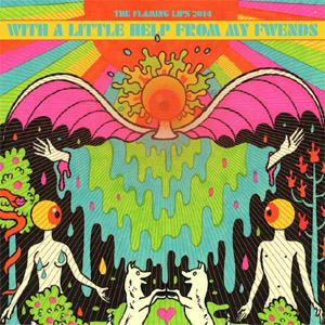 The Flaming Lips With A Little Help From My Fwends Album