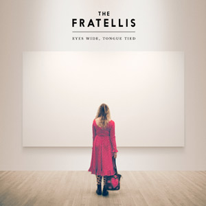 The Fratellis Eyes Wide, Tongue Tied Album