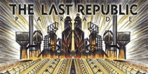 The Last Republic - Parade Album Review