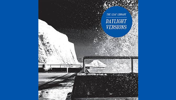 The Leaf Library - Daylight Versions Album Review