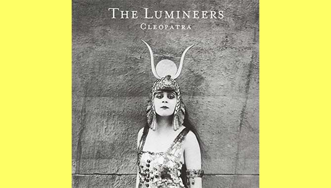 The Lumineers - Cleopatra Album Review