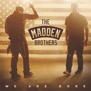 The Madden Brothers - We Are Done Single Review Single Review