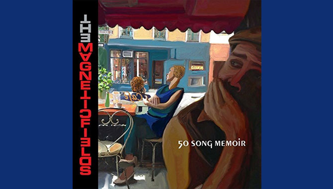The Magnetic Fields 50 Song Memoir Album Review