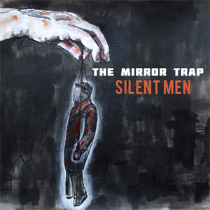 The Mirror Trap - Silent Men EP Review