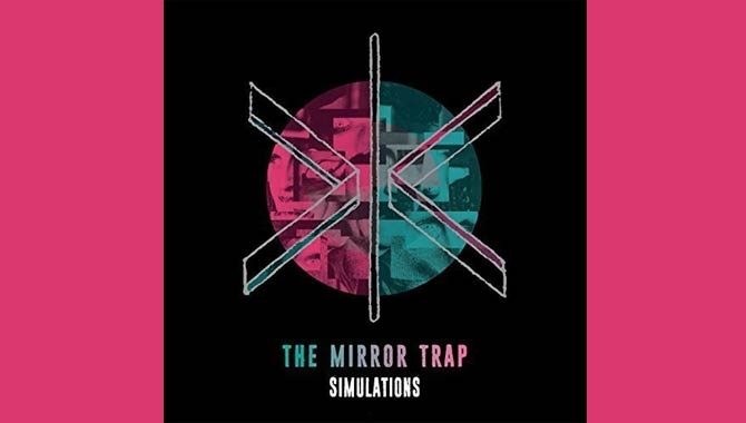 The Mirror Trap - Simulations Album Review