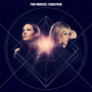 The Pierces - Creation Album Review