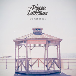 The Pigeon Detectives - We Met At Sea Album Review Album Review