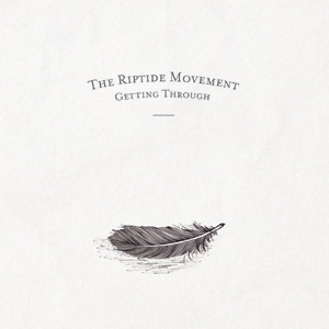 The Riptide Movement - Getting Through Album Review