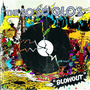 The So So Glos Blowout Album