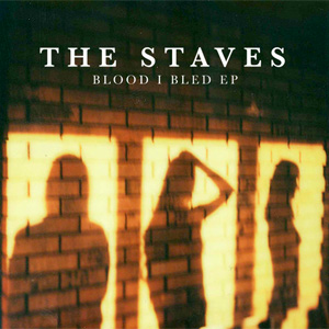 The Staves - Blood I Bled EP Review