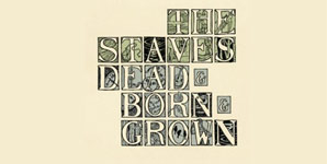 The Staves Dead & Born & Grown Album