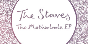 The Staves The Motherlode EP