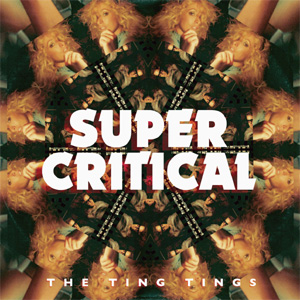 The Ting Tings Super Critical Album
